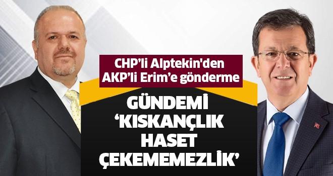 CHP'li Alptekin'den AKP'li Erim'e gönderme