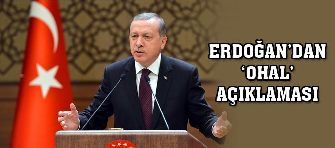 Erdoğan'dan OHAL Açıklaması