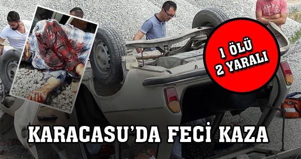 Karacasu'da Feci Kaza: 1 Ölü, 2 Yaralı