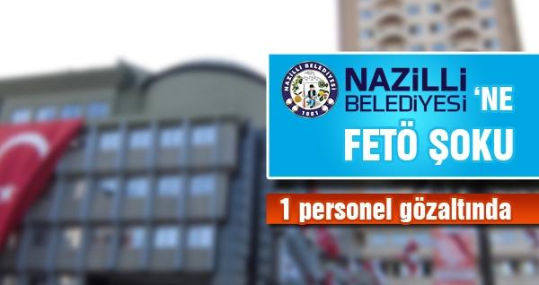 Nazilli Belediyesi'ne FETÖ Şoku