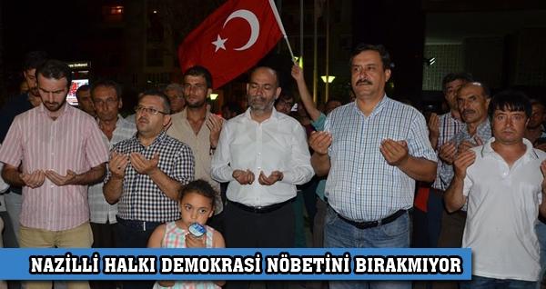 Nazilli Halkı Demokrasi Nöbetini Bırakmıyor