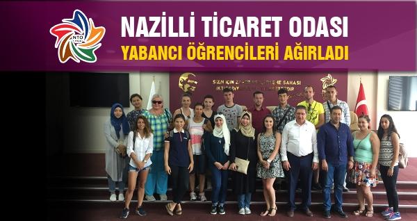 Nazilli Ticaret Odası Yabancı Öğrencileri Ağırladı