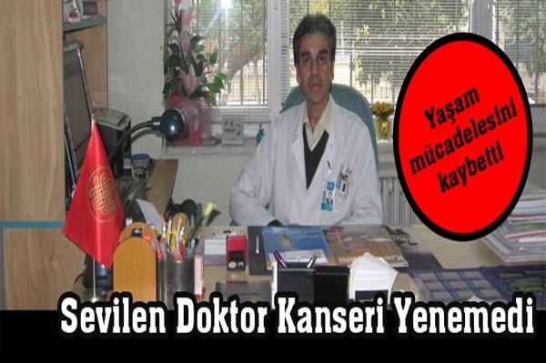 Sevilen Doktor Kanseri Yenemedi
